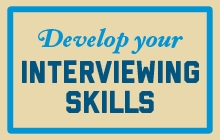 Button displaying Develop your Interviewing Skills