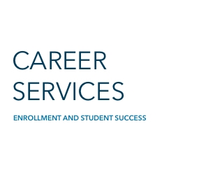 Career Services | Enrollment and Student Success